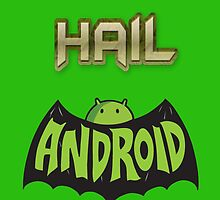 Hail Andriod by FabiasXII