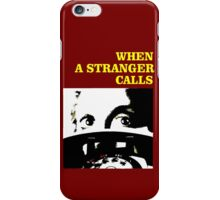 When a Stranger Calls iPhone Case/Skin