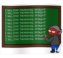 I Will Stop Tormenting Detroit Poster