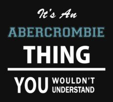 Its an ABERCROMBIE thing, you wouldn't understand by robinson30