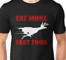 Eat More Fast Food - Deer Hunting Unisex T-Shirt