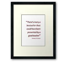 Preventing bestsellers... (Amazing Sayings) Framed Print
