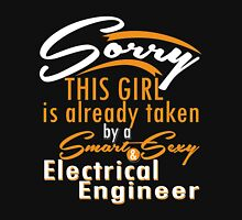 """Sorry This Girl is already taken by a Smart & Sexy Electrical Engineer"" Collection #800154 T-Shirt"