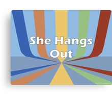 She Hangs Out Canvas Print