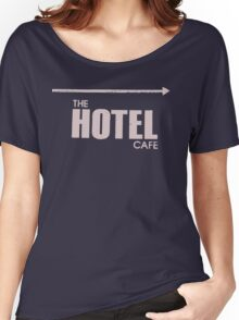 The Hotel Cafe Women's Relaxed Fit T-Shirt