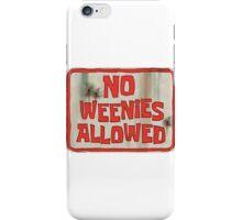 no weenies allowed iPhone Case/Skin