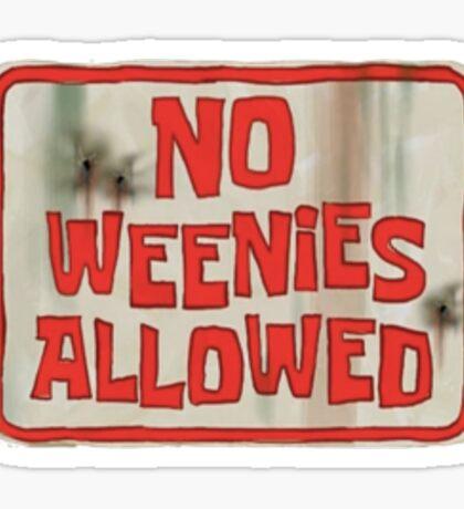 no weenies allowed Sticker