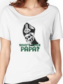 WHO'S YOUR PAPA? Women's Relaxed Fit T-Shirt