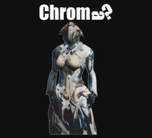 Chroma? T-Shirt