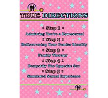 True Directions (But I'm a Cheerleader) Photographic Print