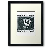 WHO'S YOUR PAPA? - distressed sky Framed Print