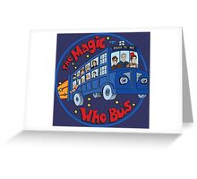 Magic Who Bus Greeting Card