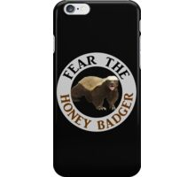Fear the Honey Badger iPhone Case/Skin