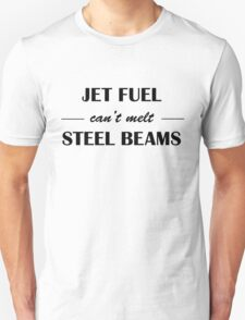 JET FUEL can't melt STEEL BEAMS T-Shirt