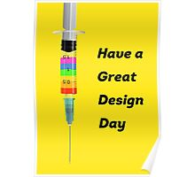 Have a Great Design Day Poster