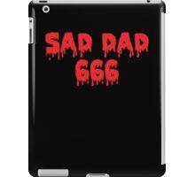 [SAD DAD 666] iPad Case/Skin