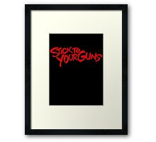 Stick To Your Guns Framed Print