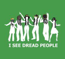 I see dread people