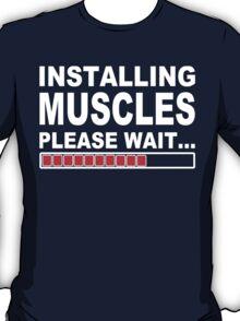 Installing muscles please wait funny geek nerd T-Shirt