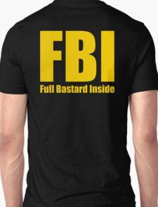 FBI - Full bastard inside shirt T-Shirt