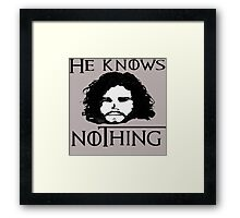 He knows nothing... Framed Print
