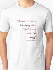 Research... when I don't know what I'm doing... (Amazing Sayings) T-Shirt