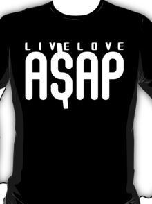 Live love asap funny geek nerd T-Shirt