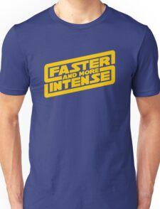 Faster, more intense! Unisex T-Shirt