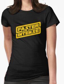 Faster, more intense! T-Shirt