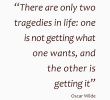 Oscar Wilde - two tragedies in life... (Amazing Sayings) Kids Clothes