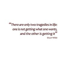 Oscar Wilde - two tragedies in life... (Amazing Sayings) by gshapley
