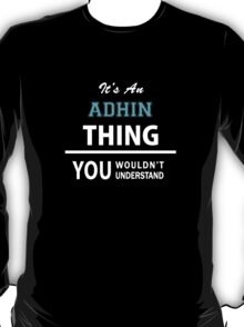 Its an ADHIN thing, you wouldn't understand T-Shirt
