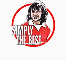 Simply the Best Unisex T-Shirt