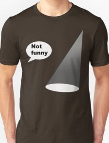Not funny theater lighting funny geek nerd T-Shirt