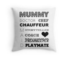 MUMMY DUTIES Throw Pillow