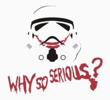 Stormtrooper WHY SO SERIOUS?! by shpalman85
