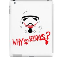 Stormtrooper WHY SO SERIOUS?! iPad Case/Skin