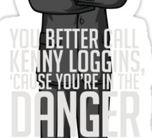 Archer - Cause You're in the DANGER ZONE! Sticker