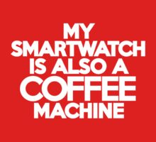 My smartwatch is also a coffee machine Kids Clothes
