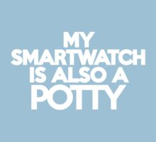 My smart watch is also a potty Kids Clothes