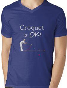 Croquet is OK Man! Mens V-Neck T-Shirt
