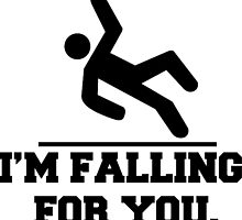 I'm Falling For You, Stickman Design & Quote by tshirtdesign