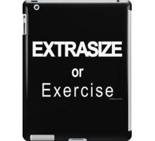 Extrasize or Exercise iPad Case/Skin