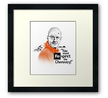 """You Must Respect The Chemistry!"" Framed Print"