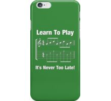 Learn To Play  iPhone Case/Skin