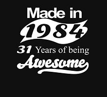 Made in 1984 31 years of being awesome T-Shirt