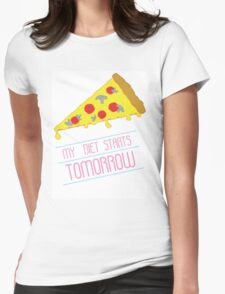 MY DIET STARTS TOMORROW - PIZZA Womens Fitted T-Shirt