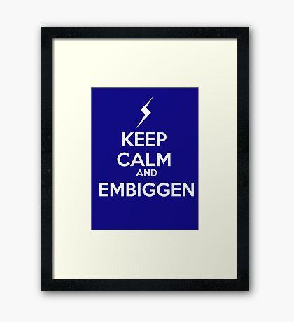 KEEP CALM AND EMBIGGEN Framed Print
