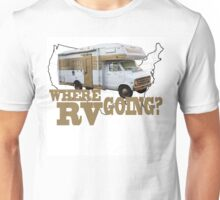 Where RV Going? Unisex T-Shirt
