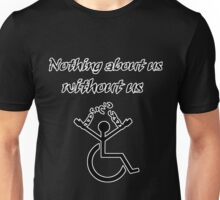 Nothing About Us Without Us! T-Shirt
